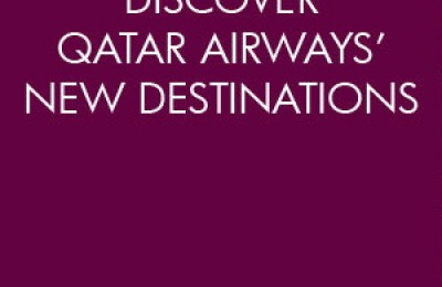 Discover Qatar Airways' New Destinations!