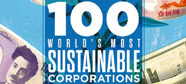 Global Most Sustainable Corporations | By: Corporate Knights The aim of the Global is to reinforce, raise awareness and showcase, annually, world leaders in corporate sustainability, including those that have been able to balance environmental performance, social performance and economic performance while delivering superior returns to investors.