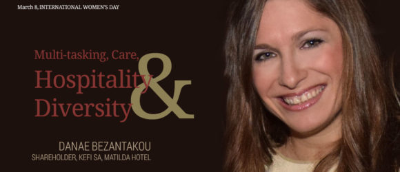 DANAE BEZANTAKOU, Shareholder of KEFI S.A. & MATILDA HOTEL