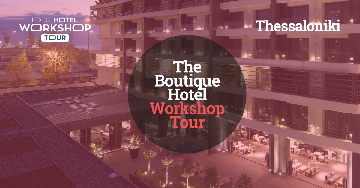 100% Hotel Workshop Tour 2019 Thessaloniki