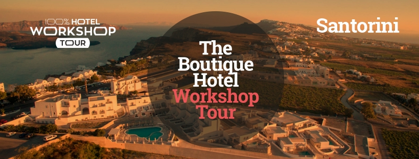 100% Hotel Workshop Tour 2019 - Santorini