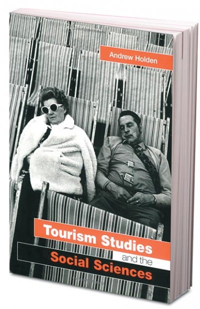 """Tourism Studies and the Social Sciences,"" first published in the United Kingdom (simultaneously in the United States and Canada) by Routledge in 2005."